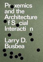 Proxemics and the Architecture of Social Interaction
