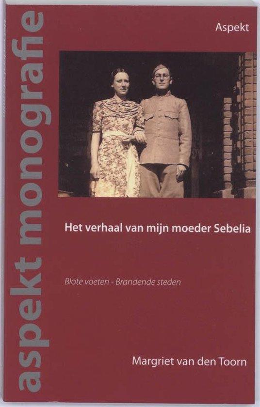 Aspekt monografie - Het verhaal van mijn moeder Sebelia - M. van den Taverne Toorn  