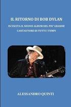 Il ritorno di Bob Dylan - In uscita il nuovo album del pi� grande cantautore di tutti i tempi