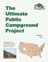 The Ultimate Public Campground Project: Volume 5 - Utah
