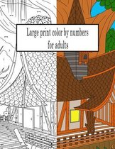 Large print color by numbers for adults: Large Print Creative Haven Designs for Adults and Beginners, Stress Relief, stress reduction coloring books