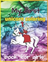 My First Unicorn Coloring Book For Girls