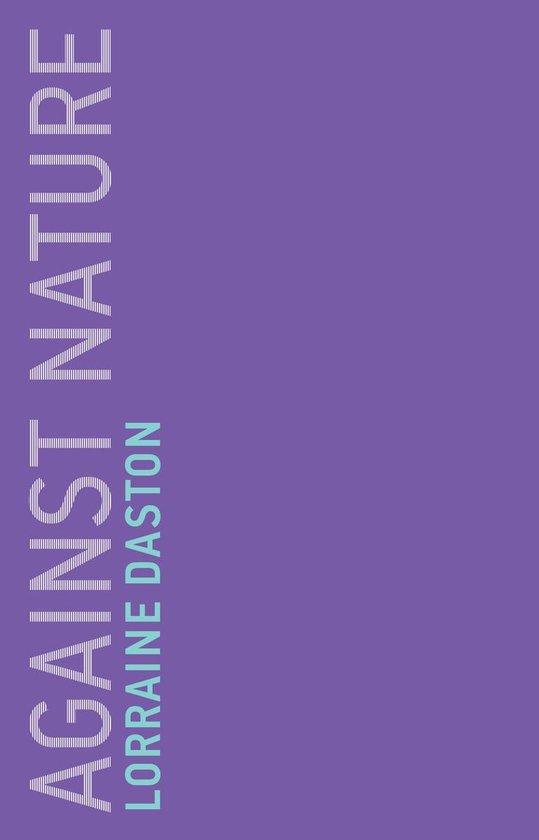 Boek cover Against Nature van Lorraine Daston (Paperback)