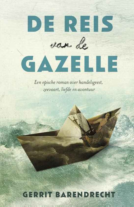 De reis van de Gazelle - Gerrit Barendrecht |