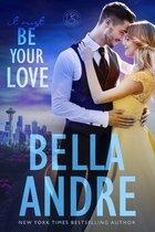 It Must Be Your Love (Seattle Sullivans)