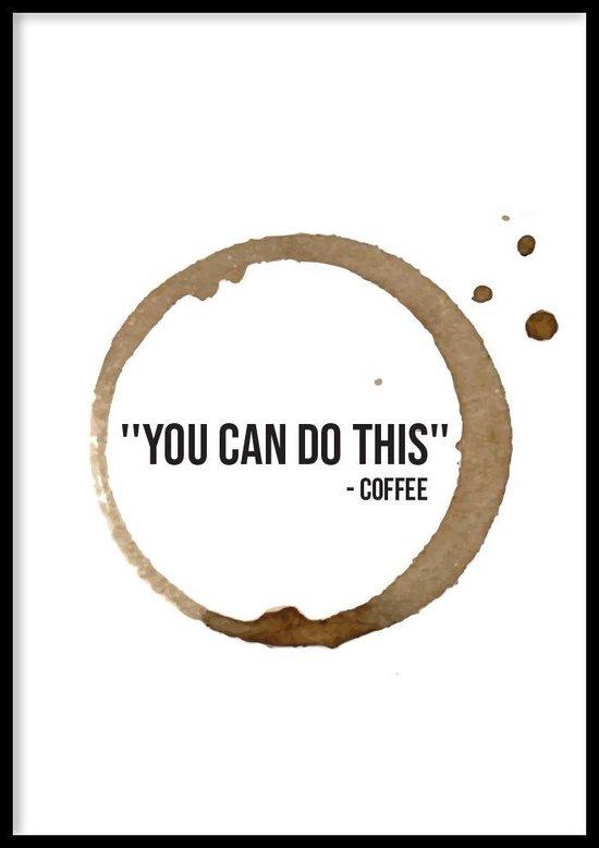 Poster Koffie You Can - 30x40cm met Fotolijst – Keuken Poster – Ingelijst