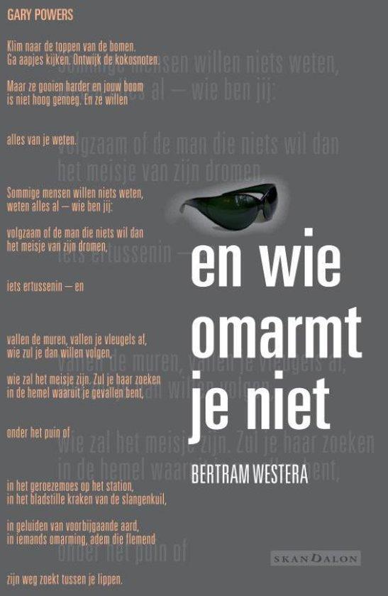 En wie omarmt je niet - Bertram Westera |