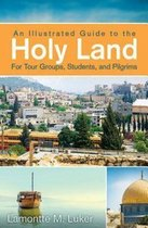 Illustrated Guide to the Holy Land for Tour Groups, Stude