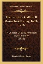 The Province Galley of Massachusetts Bay, 1694-1716