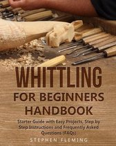 Whittling for Beginners Handbook