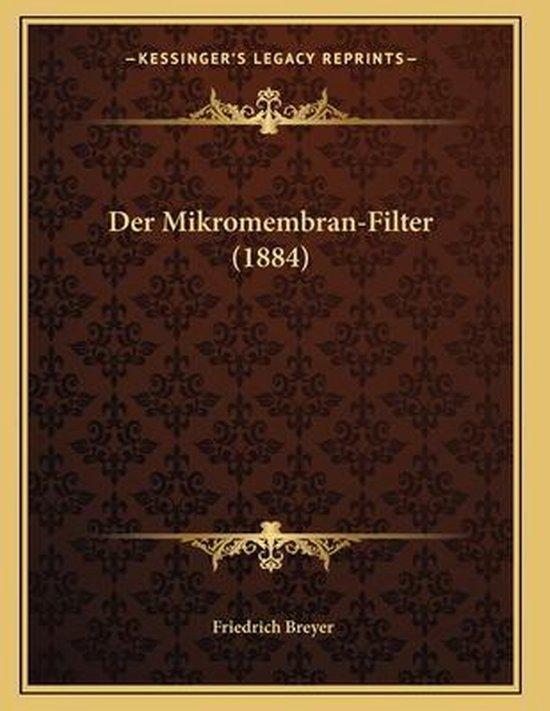 Der Mikromembran-Filter (1884)