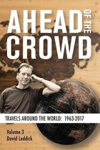 Ahead of the Crowd - Vol 3 - Travels Around the World: 1963-2017