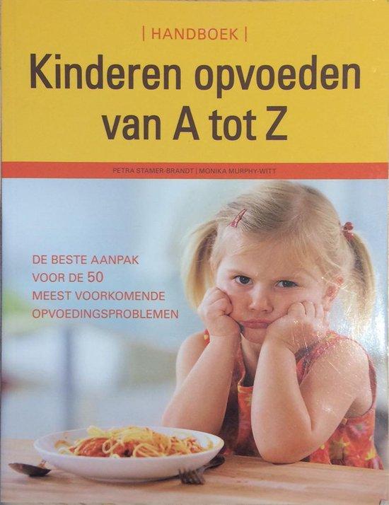 Handboek kinderen opvoeden van a tot z - P. Stamer-Brandt | Fthsonline.com