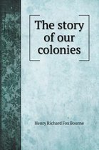 The story of our colonies
