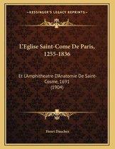 L'Eglise Saint-Come de Paris, 1255-1836