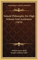 Natural Philosophy, for High Schools and Academies (1874)