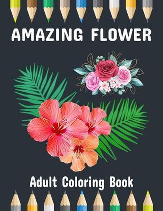 Amazing Flower Coloring Book