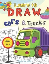 Cars & Trucks Learn To Draw Book For Kids Ages 5-7