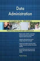 Data Administration A Complete Guide - 2020 Edition