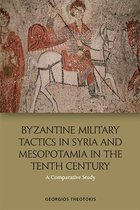 Byzantine Military Tactics in Syria and Mesopotamia in the 10th Century