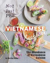 Not Just Pho Vietnamese Cookbook