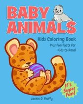 Baby Animals Kids Coloring Book Plus Fun Facts for Kids to Read