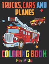 Trucks, Planes and Cars Coloring Book For Kids