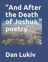 And After the Death of Joshua,  poetry