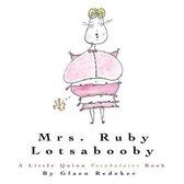Mrs. Ruby Lotsabooby