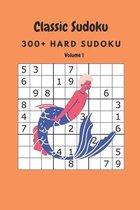 Classic Sudoku: 300+ Hard sudoku Volume 1