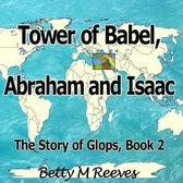 Tower of Babel, Abraham and Isaac