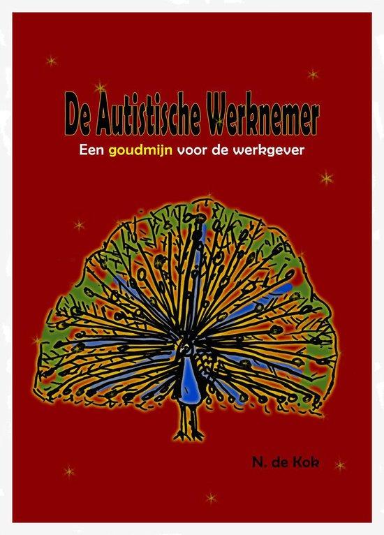 De Autistische Werknemer - N. de Kok |