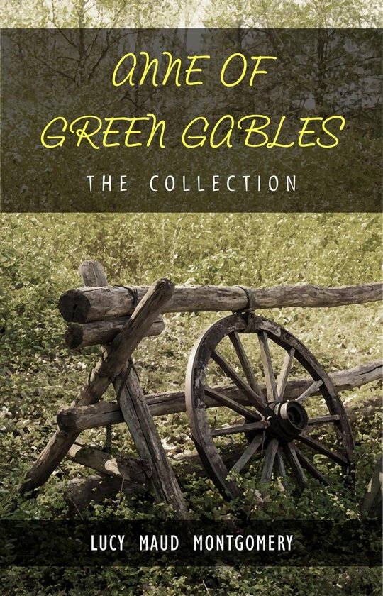 Boek cover The Complete Anne of Green Gables Collection van Lucy Maud Montgomery (Onbekend)
