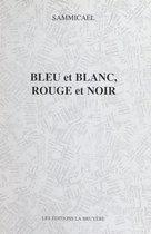 Bleu et blanc, rouge et noir