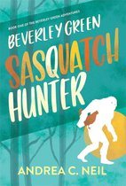Beverley Green: Sasquatch Hunter