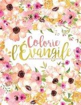 Colorie l'Evangile: Un livre de coloriage chretien pour adultes