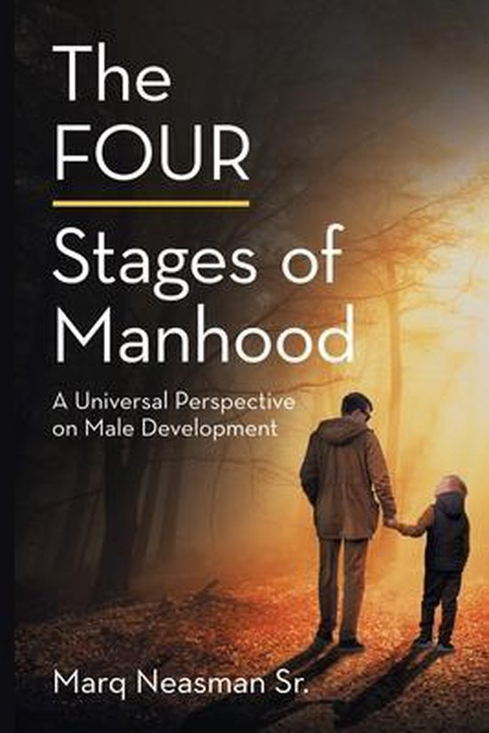 The FOUR Stages of Manhood