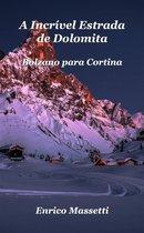 A Incrível Estrada De Dolomita: Bolzano Para Cortina