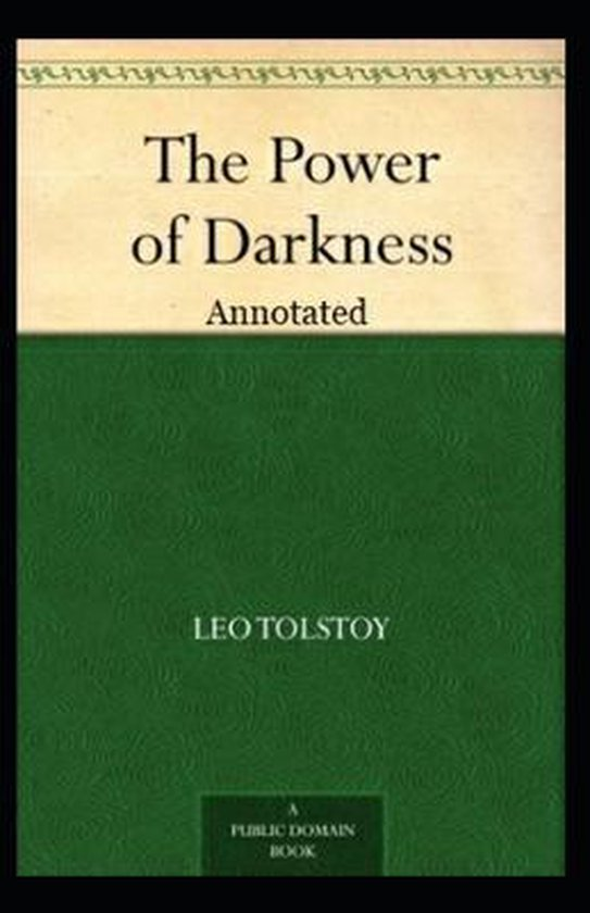 The Power of Darkness Annotated