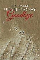 Unable To Say Goodbye