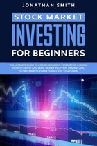 Stock Market Investing For Beginners: The Ultimate Guide To Creating Passive Income For a Living. How To Invest And Make Money In Option Trading And G