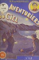 Les aventuriers du ciel (6). L'île aux surprises