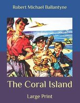 The Coral Island: Large Print