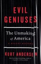 Boek cover Evil Geniuses: The Unmaking of America van Kurt Andersen (Hardcover)