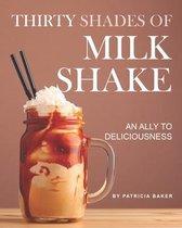 Thirty Shades of Milkshake