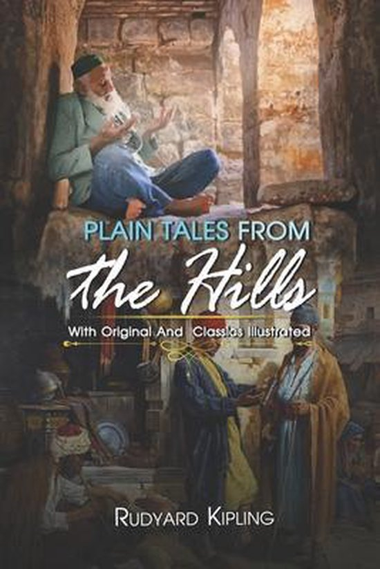 Plain Tales from the Hills: ( illustrated ) Original Classic Novel, Unabridged Classic Edition