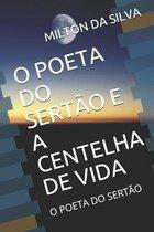 O Poeta Do Sertao E a Centelha de Vida
