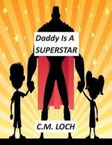 Daddy Is A Superstar
