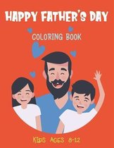 Happy Father's Day Coloring Book Kids Ages 8-12