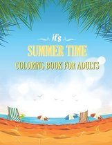 It's Summer Time: Coloring Book for Adults